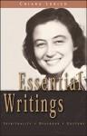 Essential Writings: Spirituality, Dialogue, Culture - Chiara Lubich, Tom Masters, Michel Vandeleene