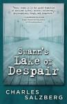 Swann's Lake of Despair - Charles Salzberg