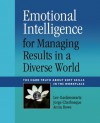 Emotional Intelligence for Managing Results in a Diverse World: The Hard Truth About Soft Skills in the Workplace - Lee Gardenswartz, Jorge Cherbosque, Anita Rowe