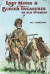 Lost Mines & Buried Treasure of Old Wyoming - W.C. Jameson