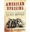 [ American Uprising: The Untold Story of America's Largest Slave Revolt BY Rasmussen, Daniel ( Author ) ] { Hardcover } 2011 - Daniel Rasmussen