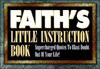 Faith's Little Instruction Book: Supercharged Quotes to Blast Doubt Out of Your Life! - Harrison House, Inc Harrison House