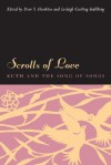 Scrolls of Love: Ruth and the Song of Songs - Peter S. Hawkins, Lesleigh Cushing Stahlberg
