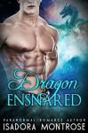 Dragon Ensnared - Isadora Montrose