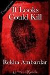 If Looks Could Kill - Rekha Ambardar