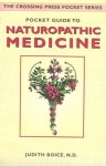 Pocket Guide to Naturopathic Medicine (The Crossing Press Pocket Series) - Judith Boice