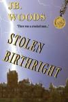 Stolen Birthright - Jb. Woods