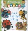 Les Petites Betes - Émilie Beaumont, Christelle Mekdjian, Nathalie Bélineau