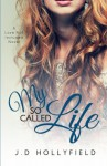 My So Called Life (Love Not Included) (Volume 3) - J.D. Hollyfield