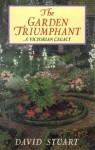 THE GARDEN TRIUMPHANT Victorian Garden Taste - David Stuart
