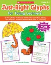 Just-Right Glyphs for Young Learners - Pamela Chanko
