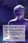 The Awakening of Awareness - D Ellis