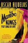 Mambo Kings Play Songs of Love - Oscar Hijuelos