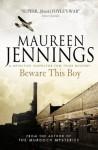 Beware this Boy (A Detective Inspector Tom Tyler Mystery 2) (Detective Inspector Tom Tyler Mysteries) - Maureen Jennings