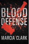 Blood Defense (Samantha Brinkman) - Marcia Clark