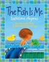 The Fish Is Me!: Bathtime Rhymes - Neil Philip, Claire Henley