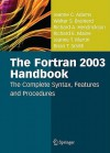 The Fortran 2003 Handbook: The Complete Syntax, Features and Procedures - Jeanne C. Adams, Walter S. Brainerd
