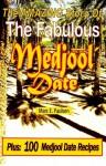 The Amazing Story Of The Fabulous Medjool Date - Marc E. Paulsen, Diane Paulsen Heberling