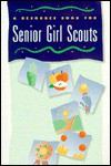 A Resource Book for Senior Girl Scouts. - Rosemarie Cryan