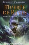Muerte de Reyes (Sajones, vikingos y normandos, #6) - Bernard Cornwell