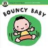 Begin Smart Bouncy Baby - Begin Smart Books