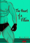 The Heart of a Villain. - Wulf Francu Godgluck