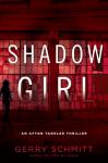 Shadow Girl (An Afton Tangler Thriller) - Gerry Schmitt
