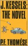 J. Kessels: the novel - P.F. Thomése
