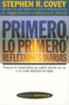 Primero, Lo Primero/ First Things First Everyday: Reflexiones Diarias (Paidos Empresa) - Stephen R. Covey