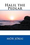 Halil the Pedlar - Mór Jókai