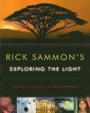 Rick Sammon's Exploring the Light: Making the Very Best In-Camera Exposures - Rick Sammon