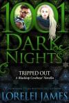 Tripped Out: A Blacktop Cowboys Novella - Lorelei James
