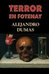 Terror en Fontenay (Spanish Edition) - Alejandro Dumas II