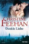 Dunkle Liebe: Die Leopardenmenschen-Saga 5 - Roman - Christine Feehan, Ruth Sander