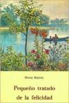 Pequeño Tratado de La Felicidad - Henri Brunel