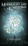 Moonlight And Midtown (Fairy Tales of the Magicorum #2) - Christina Bauer