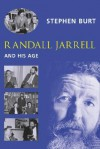 Randall Jarrell And His Age - Stephen Burt