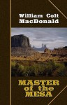 Master of the Mesa - William Colt MacDonald
