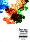 The Blended Learning Cookbook - Clive Shepherd, Hanif Sazen