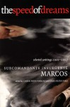 The Speed of Dreams: Selected Writings, 2001-2006 - Subcomandante Marcos