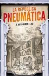 La República Pneumática - J. Valor Montero