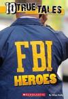 10 True Tales: FBI Heroes - Allan Zullo