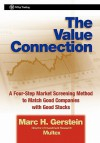 The Value Connection: A Four-Step Market Screening Method to Match Good Companies with Good Stocks - Marc H. Gerstein