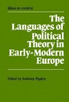 The Languages of Political Theory in Early-Modern Europe - Anthony Pagden