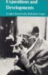 Expositions and Developments - Igor Stravinsky, Robert Craft