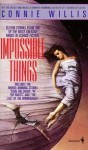 Impossible Things - Connie Willis
