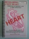 Developing a New Heart: Through Nutrition and a New Lifestyle - Bernard Jensen