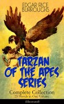 TARZAN OF THE APES SERIES - Complete Collection: 25 Novels in One Volume (Illustrated): The Return of Tarzan, The Beasts of Tarzan, The Son of Tarzan, ... Lion, Tarzan the Terrible and many more - Edgar Rice Burroughs, J. Allen St. John, Frank R. Paul, Frank J. Hoban, Studley Oldham Burroughs