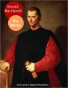 The Works of Niccolò Machiavelli - Niccolò Machiavelli, Golgotha Press