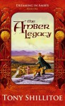 The Amber Legacy (Dreaming In Amber, #1) - Tony Shillitoe